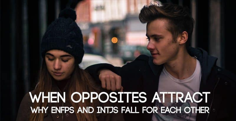 When Opposites Attract Why Enfps And Intjs Fall For Each Other Psychology Junkie