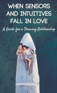 Are you an intuitive in a relationship with a sensor? Are you a sensor in a relationship with an intuitive? Find tips for making the most of your relationship!