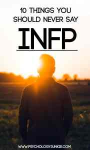 10 Things You Should NEVER Say to an #INFP. Find out what really gets on their nerves!