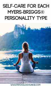 Self-care tips for each Myers-Briggs® personality type! #MBTI #INFJ #INTJ #INFP #INTP #ISFP #ISFJ #ISTJ #ENFP