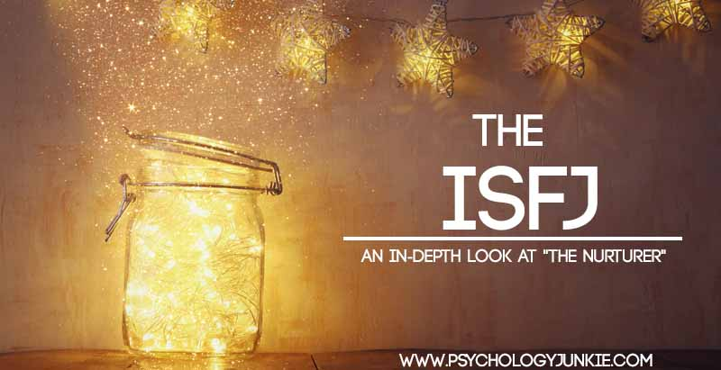 "The ISFJ Personality Profile - An In-Depth Look At ""The Nurturer"""
