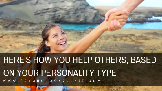 Here's How You Help Others, Based On Your Personality Type