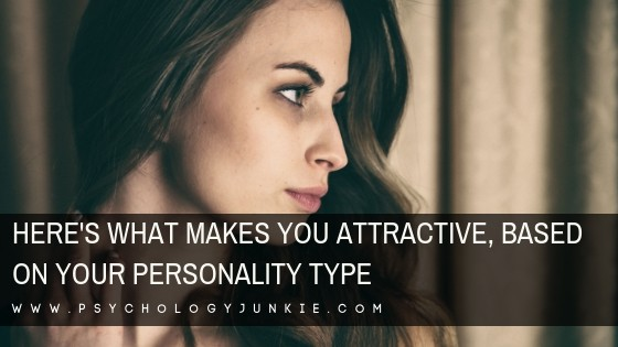Here's What Makes You Attractive, Based On Your Personality Type