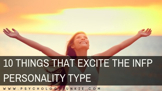 10 Things That Excite the INFP Personality Type