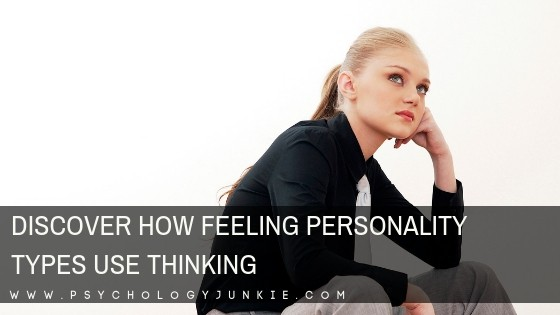 How Feeling Personality Types Use Thinking