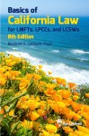 Basics of California Law for LMFTs, LPCCs, and LCSWs, 8th ed