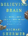 The Believing Brain - Click Here