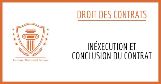 inéxecution et conclusion du contrat