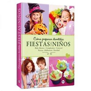 Libro Cómo Preparar Divertidas Fiestas Para Niños