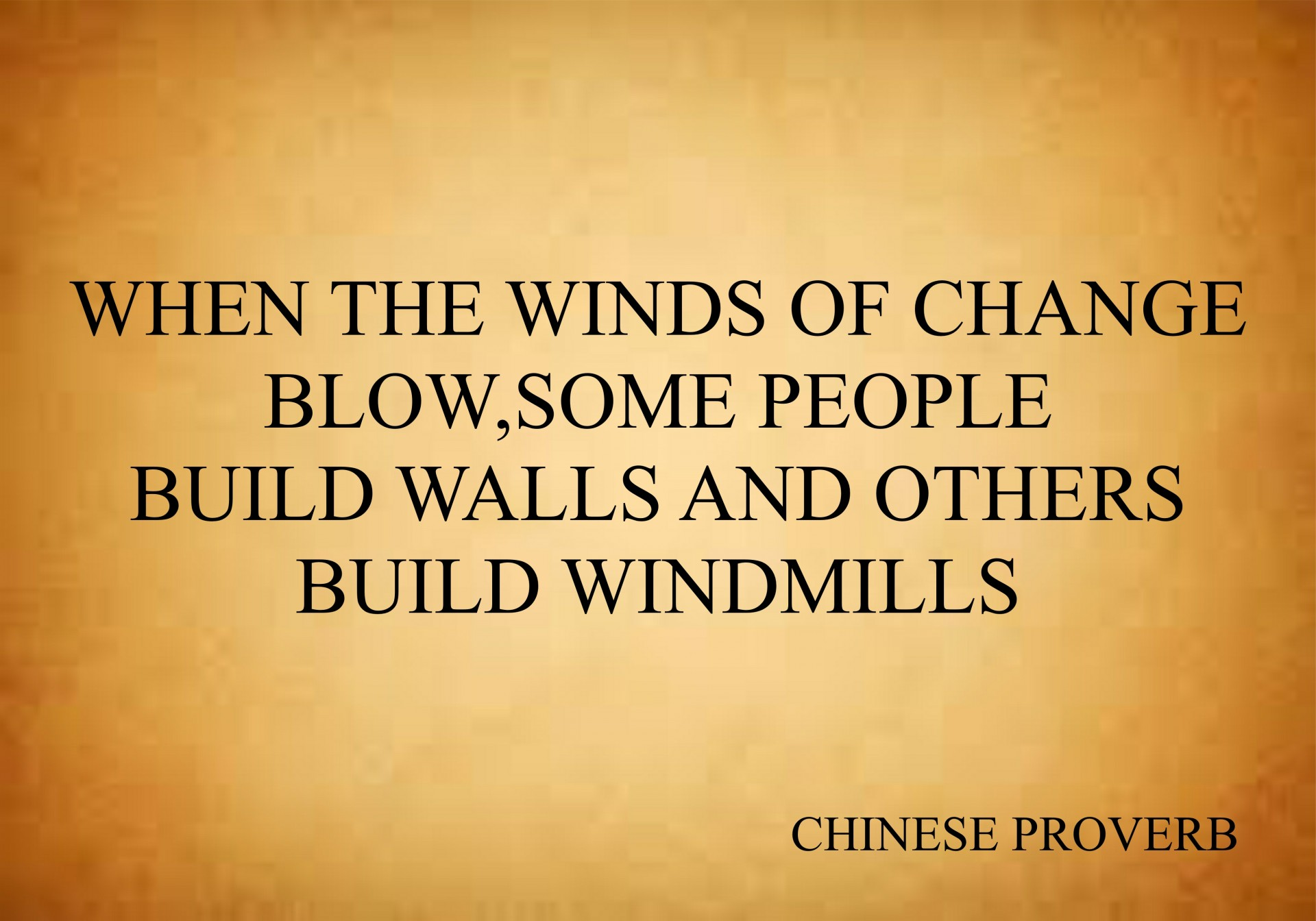 Chinese Proverb, Wind, Windmills, Motivational Quote