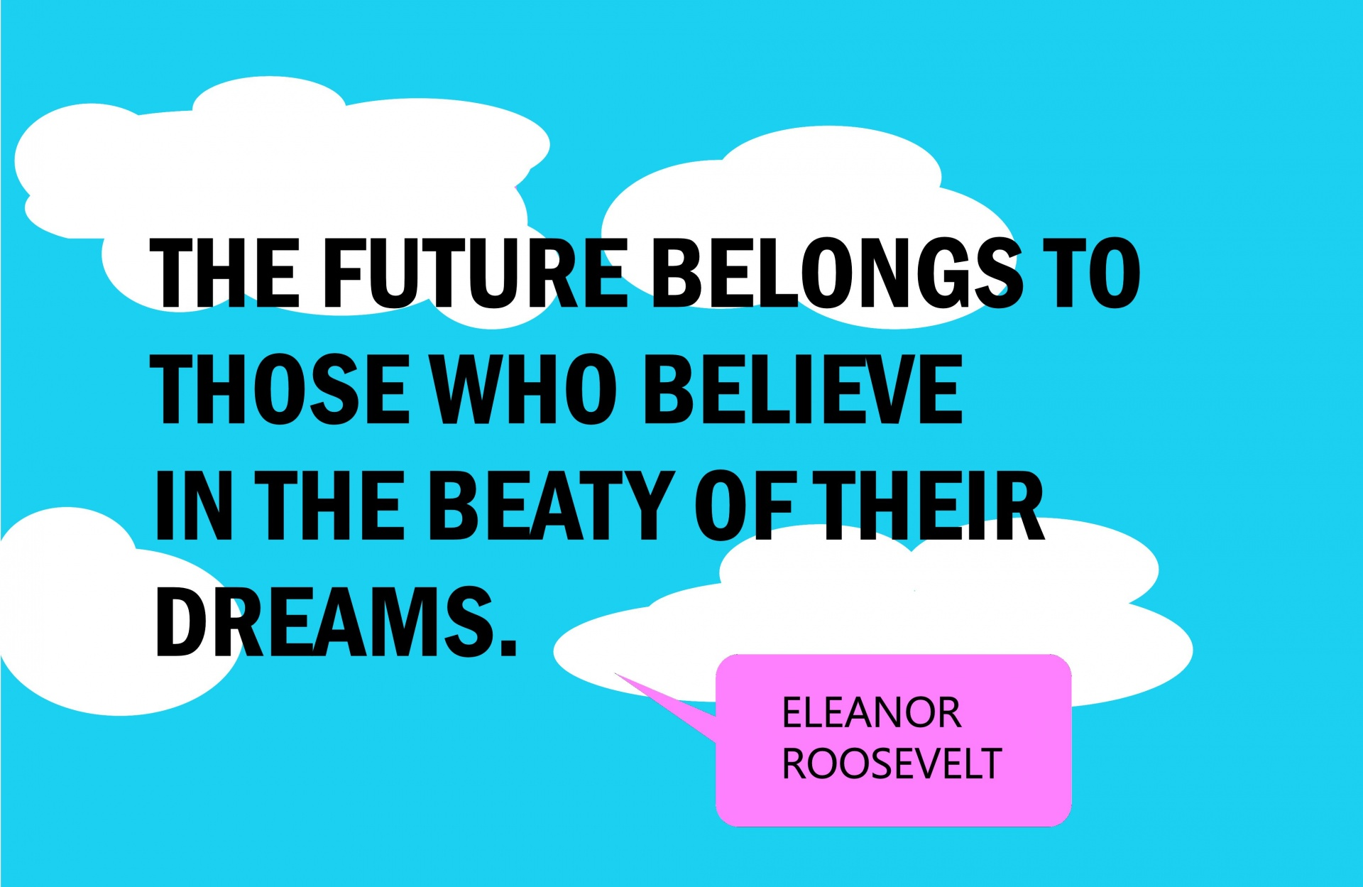 Business, Motivational Quote, Eleanor Roosevelt, Inspiration