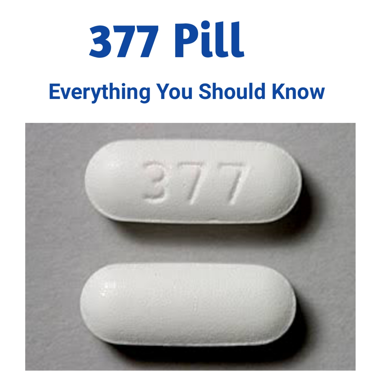 377 Pill: Everything You Should to Know - Public Health