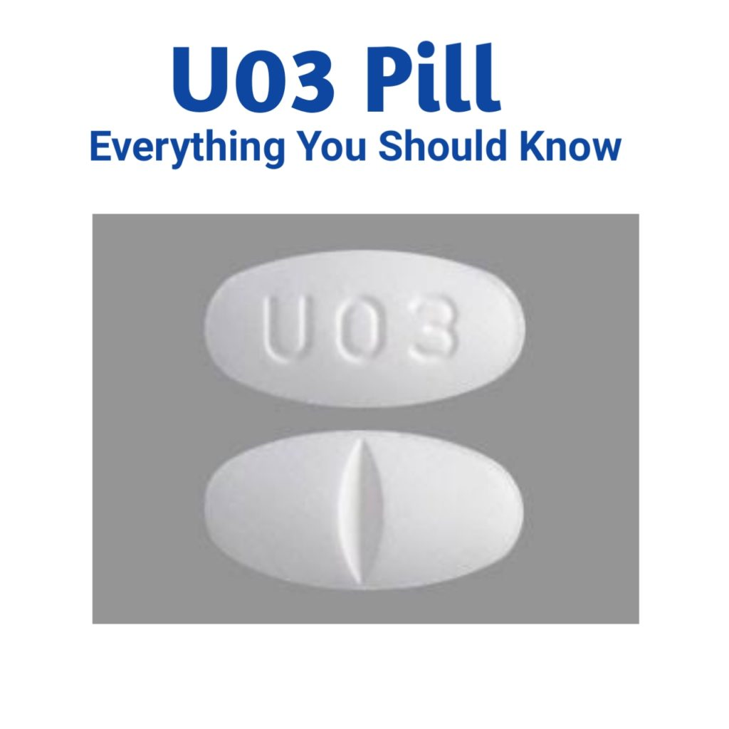 U03 Pill: Everything You Should Know - Public Health