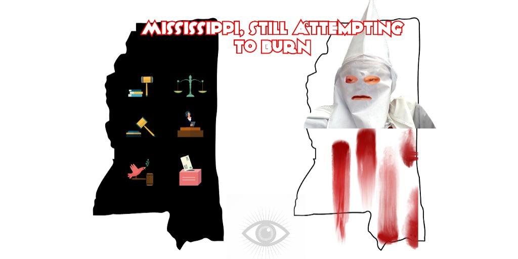 Mississippi, still attempting to burn