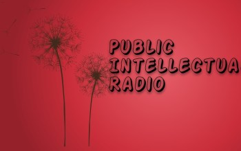 Public Intellectuals Radio