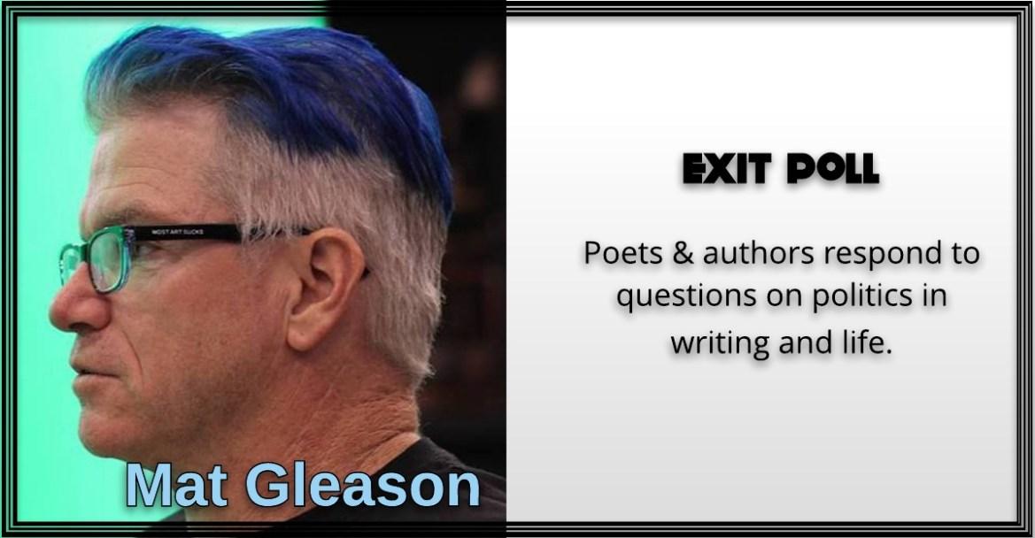 Mat Gleason, Exit Poll