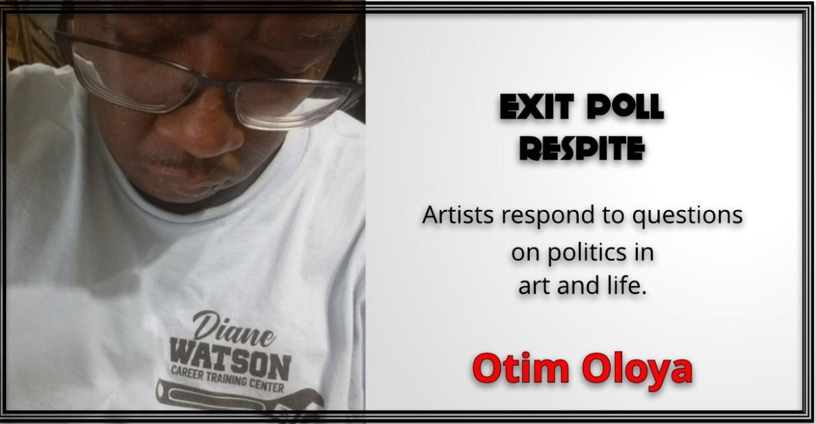 Exit Poll —Respite: Otim Oloya
