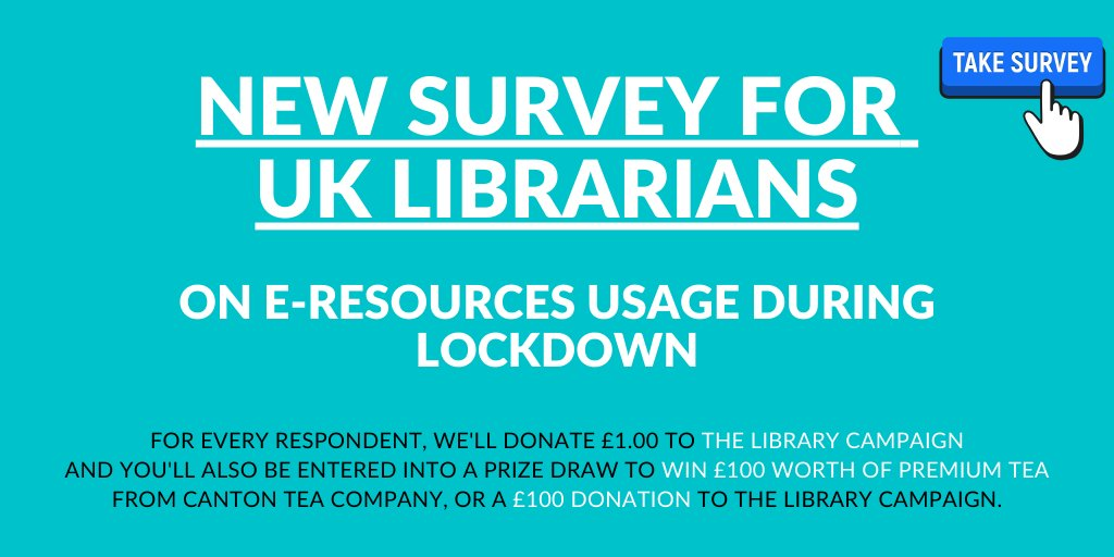 New survey for UK librarians on e-resources during lockdown, with respondents earning a donation to the Library Campaign and a chance to win £100 of premium tea