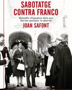 Portada del llibre 'Sabotatge contra Franco', de Joan Safont. / Angle Editorial