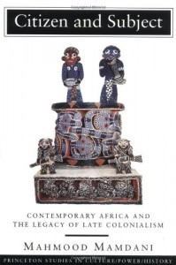 Book cover of Citizen and Subject: Contemporary Africa and the Legacy of Late Colonialism by Mahmood Mamdani © Princeton University Press | Amazon