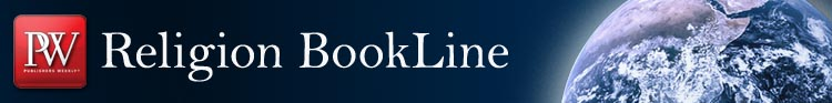 PW Religion BookLine: Religious publishing news, reviews, author interviews and upcoming books.