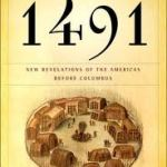 """Book Review: """"1491: New Revelations of the Americas Before Columbus"""" by Charles C. Mann"""