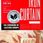 Book Review | Iron Curtain: The Crushing of Eastern Europe, 1944-1956 by Anne Applebaum