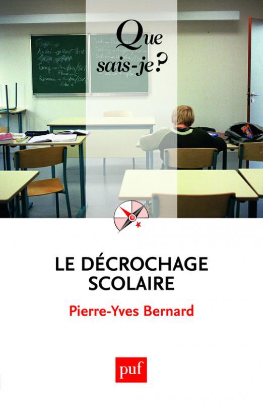 Le dcrochage scolaire  PierreYves Bernard  Que saisje