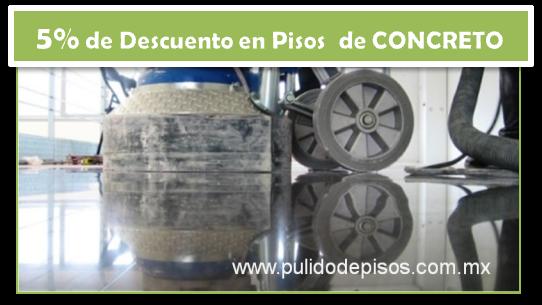 DESCUENTO DE 5% EN PULIDO DE CONCRETO
