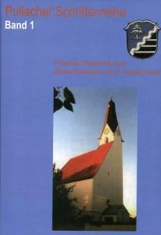 """Pullacher Schriftenreihe, Band 1, """"Pullacher Ortschronik"""""""
