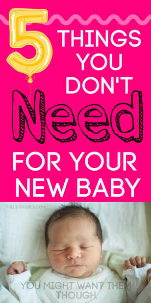 Things you do NOT need for your new baby! via @pullingcurls