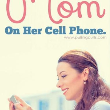 To that mom on the cell phone at the park. Being so selfish with her time. How could she?