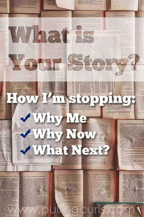 What is your story and how can you stop questioning it? via @pullingcurls