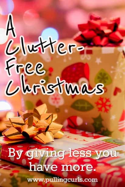 Christmas doesn't mean tons of new stuff to take care of. There's ways to make it clutter-free and just as exciting! via @pullingcurls