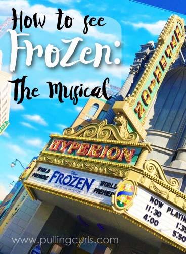 Frozen: The Musical | Fastpasses | Disney | california Adventure | Anna and Elsa | Hyperion