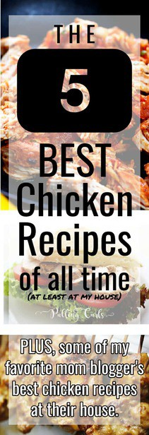 Best Chicken Recipes of all time!  These are easy to make and will have your kids happy to come to the table! via @pullingcurls
