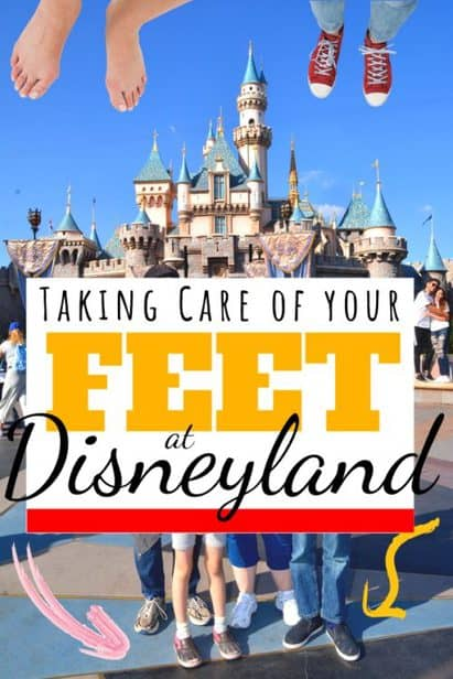 how to take care of your feet at Disneyland