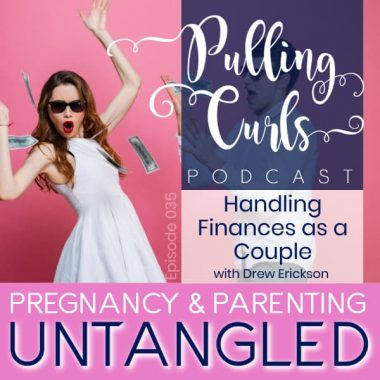 Handling Finances as a Couple with Mr Pulling Curls — PCP 035