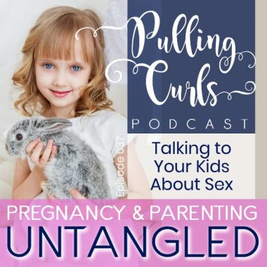 Talking About Sex with your Kids — PCP 037