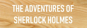 READ THE ADVENTURES OF SHERLOCK HOLMES