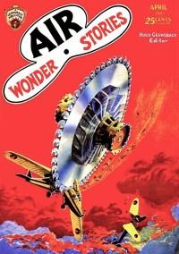 AIR WONDER STORIES - April 1930