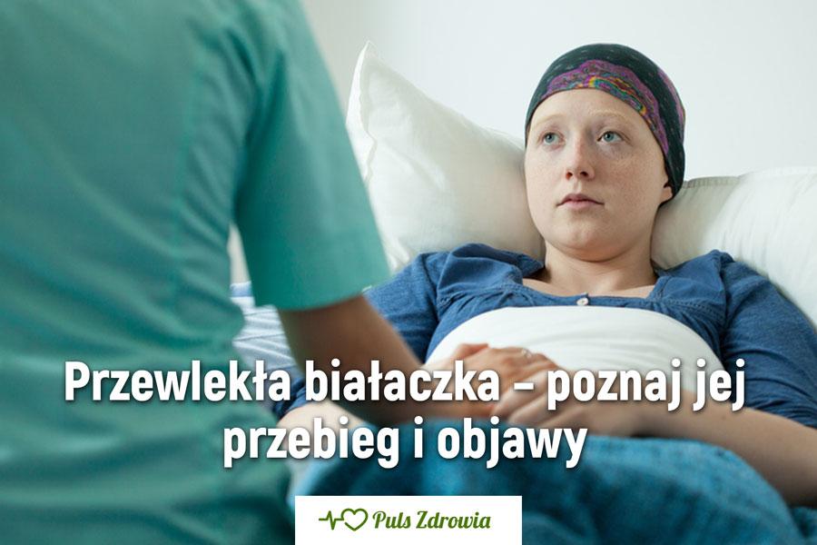Przewlekła białaczka – poznaj jej przebieg i objawy
