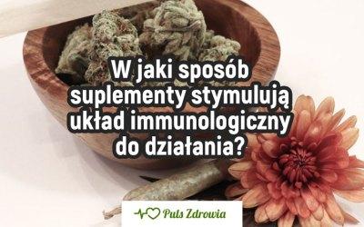 W jaki sposób suplementy stymulują układ immunologiczny do działania?