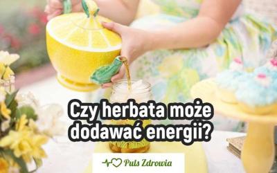 Czy herbata może dodawać energii?