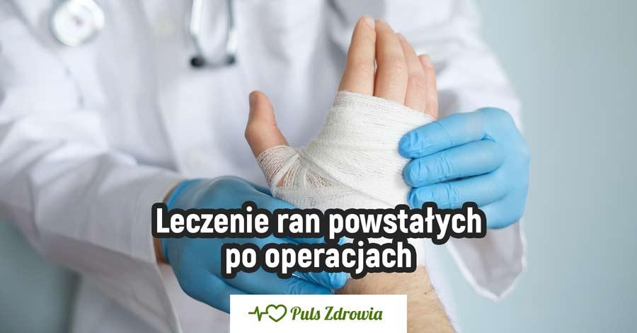 Leczenie ran powstałych po operacjach