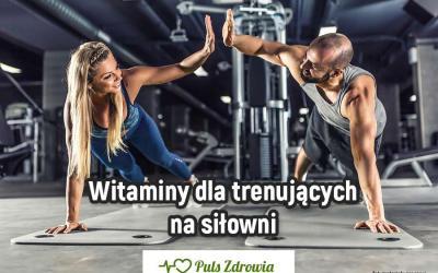 Witaminy dla trenujących na siłowni