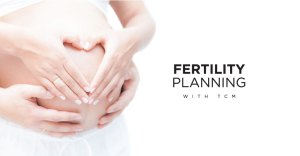 Fertility Planning with TCM