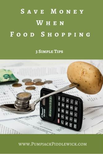 3 simple tips to help you save money on your food shopping bill at PumpjackPiddlewick