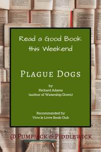 Plague Dogs by Richard Adams recommended by Vive le Livre Book Club at PumpjackPiddlewick