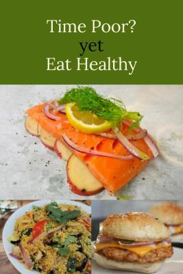 Time Poor yet Eat Healthy recipes included at PumpjackPiddlewick